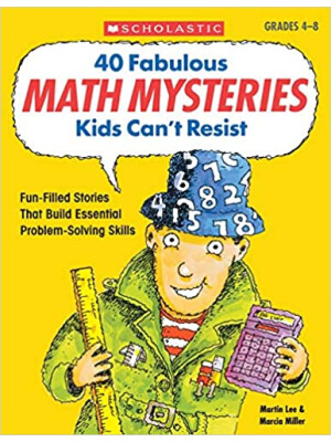 "40 Fabulous Math Mysteries Kids Can't Resist <span class=""author"" >Marcia Miller, Martin Lee</span>"