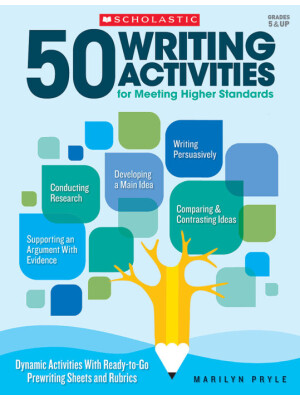 """50 Writing Activities for Meeting Higher Standards: Dynamic Activities With Ready-to-Go Prewriting Sheets and Rubrics <span class=""""author"""" >Marilyn Bogusch Pryle</span>"""