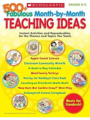"""500+ Fabulous Month-by-Month Teaching Ideas: Instant Activities and Reproducibles for the Themes and Topics You Teach <span class=""""author"""" >Scholastic</span>"""