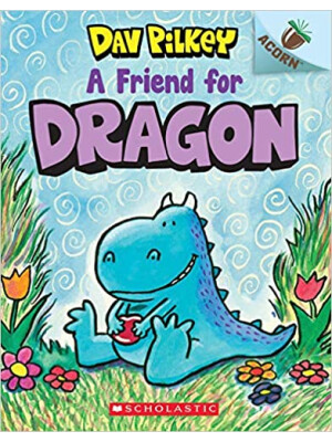 "A Friend for Dragon: (Dragon #1) <span class=""author"" >Dav Pilkey</span>"