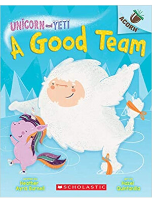 "A Good Team (Unicorn and Yeti #2) <span class=""author"" >Heather Ayris Burnell</span>"