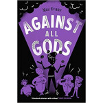 "Against All Gods (Who Let the Gods Out?) <span class=""author"" >Maz evans</span>"