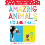 """Amazing Animals Big and Small: Scholastic Early Learners (My First) <span class=""""author"""" >Scholastic</span>"""