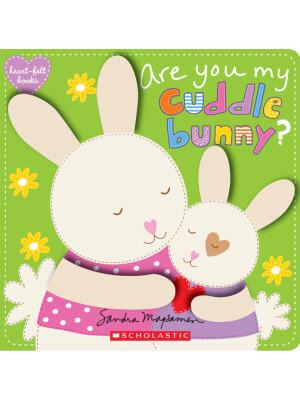 "Are You My Cuddle Bunny? <span class=""author"" >Sandra Magsamen</span>"