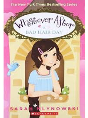 "(Whatever After #5) Bad Hair Day <span class=""author"" >Sarah Mlynoski</span>"