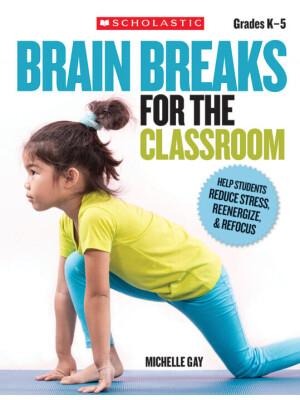 """Brain Breaks for the Classroom <span class=""""author"""" >Michelle Gay</span>"""