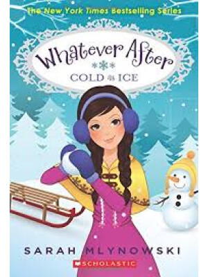 "(Whatever After #6) Cold As Ice <span class=""author"" >Sarah Mlynoski</span>"