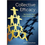 """Collective Efficacy: How Educators′ Beliefs Impact Student Learning <span class=""""author"""" >Jenni Anne Marie Donohoo</span>"""