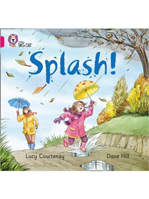 "Collins Big Cat Splash! <span class=""author"" >Dave Hill, Lucy Courtenay</span>"