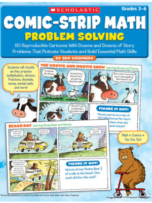 """Comic-Strip Math: Problem Solving: 80 Reproducible Cartoons With Dozens and Dozens of Story Problems That Motivate Students and Build Essential Math Skills <span class=""""author"""" >Dan Greenberg</span>"""
