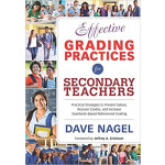 """Effective Grading Practices for Secondary Teachers <span class=""""author"""" >Dave Nagel</span>"""
