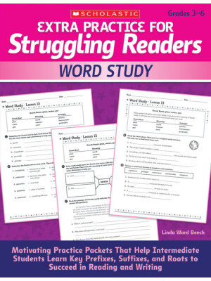"""Extra Practice for Struggling Readers: Word Study: Motivating Practice Packets That Help Intermediate Students Learn Key Prefixes, Suffixes, and Roots to Succeed in Reading and Writing <span class=""""author"""" >Linda Ward Beech</span>"""