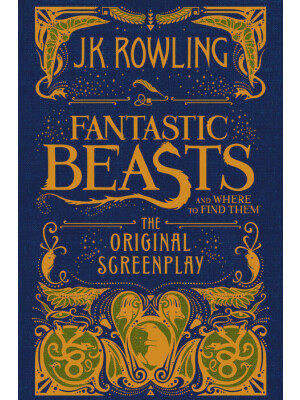 """Fantastic Beasts and Where to Find Them: The Original Screenplay (Harry Potter) <span class=""""author"""" >J.K. Rowling</span>"""