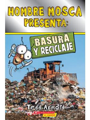 """Hombre Mosca Presenta: Basura y reciclaje <span class=""""author"""" >Tedd Arnold</span>"""