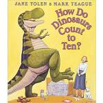 "How Do Dinosaurs Count To Ten? <span class=""author"" >Jane Yolen, Mark Teague</span>"