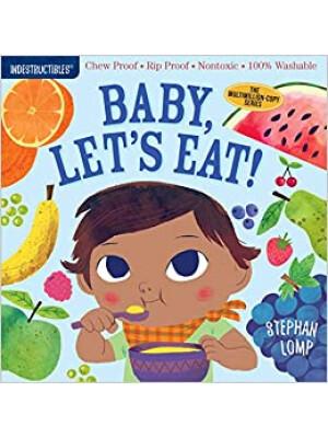 "Indestructibles: Baby, Let's Eat! <span class=""author"" >Amy Pixton</span>"