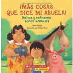 """¡Más Cosas Que Dice Mi Abuela!: Dichos y refranes sobre animales <span class=""""author"""" >Ana Galan</span>"""