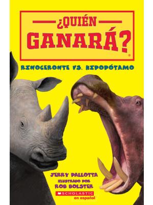 "¿Quién ganará? Rinoceronte vs. Hipopótamo <span class=""author"" >Jerry Pallotta</span>"