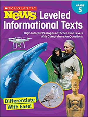 "Scholastic News Leveled Informational Texts: Grade 5 <span class=""author"" >Scholastic, Scholastic Teacher Resources</span>"