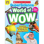 "SuperScience World of WOW (Ages 9-11) <span class=""author"" >Scholastic Teacher Resources</span>"
