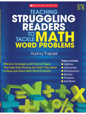 """Teaching Struggling Readers to Tackle Math Word Problems, Grades 3-5 <span class=""""author"""" >Audrey Trapolsi</span>"""