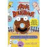 "Adventures of Arnie the Doughnut: The Bowling Alley Bandit <span class=""author"" >Laurie Keller</span>"