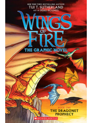 "A Graphix Book: Wings of Fire Graphic Novel #1: The Dragonet Prophecy <span class=""author"" >Tui T. Sutherland</span>"