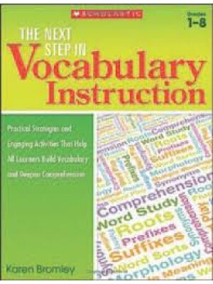 """The Next Step in Vocabulary Instruction <span class=""""author"""" >Karen Bromley</span>"""