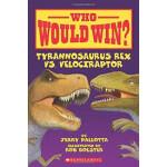 "Who Would Win? Tyrannosaurus Rex vs. Velociraptor <span class=""author"" >Jerry Pallotta</span>"