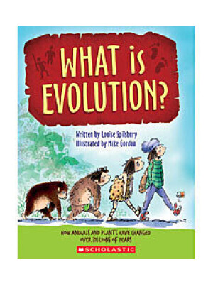 """What Is Evolution? <span class=""""author"""" >Louise Spilsbury</span>"""