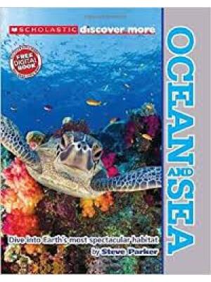 "Ocean and Sea Scholastic Discover <span class=""author"" >Steve Parker</span>"