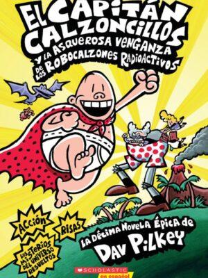 """Capitán Calzoncillos y la Asquerosa Venganza de los Robocalzones Radioactivos <span class=""""author"""" ></span>"""